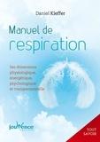Daniel Kieffer - Tout savoir sur la respiration - Ses dimensions physiologique, énergétique.....
