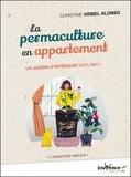 Christine Virbel-Alonso - La permaculture en appartement - Un jardin d'intérieur 100% bio !.