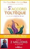 Miguel Ruiz et José Ruiz - Le 5e accord toltèque - La voie de la maîtrise de soi.