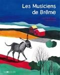 Les musiciens de Brême / Les frères Grimm, Fanny Dreyer   Grimm, Jacob (1785-1863)
