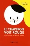 Joanna Olech et Edgar Bak - Le chaperon voit rouge - Petites histoires des droits de l'enfant.