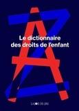 Marie-Françoise Lücker-Babel - Le dictionnaire des droits de l'enfants.
