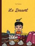 Tom Tirabosco - Le dessert.