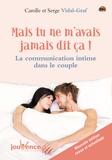 Serge Vidal-Graf et Carolle Vidal-Graf - Mais tu ne m'avais jamais dit ca ! - La communication intime dans le couple.