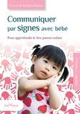 Nathanaëlle Bouhier-Charles - Communiquer par signes avec bébé - Pour approfondir le lien parent-enfant.