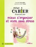 Christel Petitcollin - Petit cahier d'exercices pour mieux s'organiser et vivre sans stress.