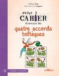 Patrice Ras - Petit cahier d'exercices des quatre accords toltèques.