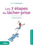 Colette Portelance - Les 7 étapes du lâcher-prise - Le guide pratique.
