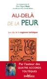 Miguel Ruiz - Au-delà de la peur - Les clés de la sagesse toltèque.