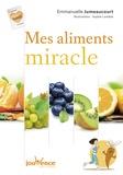 Emmanuelle Jumeaucourt - Mes aliments miracles.