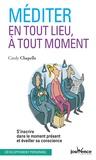 Cindy Chapelle - Méditer en tout lieu, à tout moment - S'inscrire dans le moment présent et éveiller sa conscience.