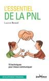 L'essentiel de la PNL : 15 techniques pour mieux communiquer / Laurent Bertrel   Bertrel, Laurent