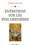 Charles Journet - Entretiens sur les fins dernières.