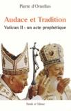 Pierre d' Ornellas - Audace et Tradition - Vatican II : un acte prophétique.