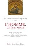 André Vingt-Trois - L'homme, un être appelé - Conférences de Carême 2014 à Notre-Dame de Paris.