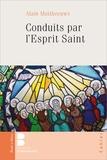Alain Mattheeuws - Conduits par l'Esprit Saint.