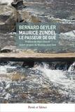 Bernard Geyler - Maurice Zundel, le passeur de gué.