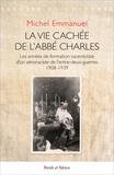Michel Emmanuel - La vie cachée de l'abbé Charles.