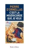 Pierre d' Ornellas - C'est la miséricorde que je veux.