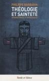Philippe Barbarin - Théologie et sainteté - Introduction à Hans-Urs von Balthasar.