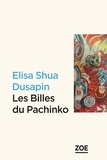 Les billes du Pachinko / Elisa Shua Dusapin | Dusapin, Elisa Shua (1992-....)