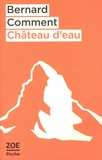 Bernard Comment - Château d'eau - Et autres nouvelles.