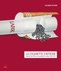Jacques Olivier - La cigarette s'affiche - Histoire sans filtre de la publicité du tabac (1945-1973).