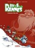Benjamin G et  Baba - Les 4 rennes Tome 1 : Commando Père Noël.