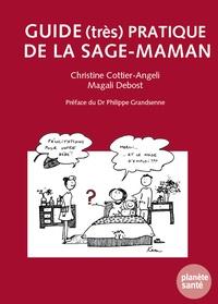 Christine Cottier-Angeli et Magali Debost - Guide (très pratique) de la sage-maman.