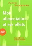 Sophie Davaris et Jacques Philippe - Mon alimentation et ses effets.