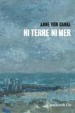 Anne von Canal - Ni terre ni mer.
