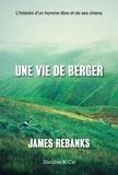 James Rebanks et Jean Esch - Une vie de berger - L'histoire d'un homme libre et de ses chiens.