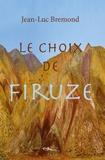 Jean-Luc Bremond - Le choix de Firuze.