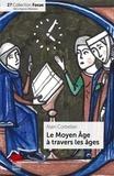 Alain Corbellari - Le Moyen Age à travers les âges.