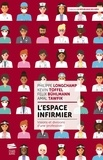 Philippe Longchamp et Kevin Toffel - L'espace infirmier - Visions et divisions d'une profession.