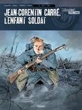 Pascal Bresson - Jean-Corentin Carré, l'enfant soldat T1 - 1915-1916.