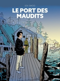 Georges Van Linthout - Lou Smog 1 - Le Port des maudits.