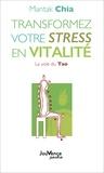 Mantak Chia - Transformez votre stress en vitalité - La voie du Tao.