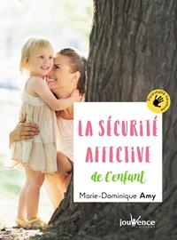 Marie-dominique Amy - La sécurité affective de l'enfant.