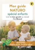 Nina Bossard - Mon guide naturo spécial enfants - L'art de bien grandir au naturel (de 0 à 10 ans).