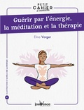 Elina Vorger - Guérir par l'énergie, la méditation et la thérapie.