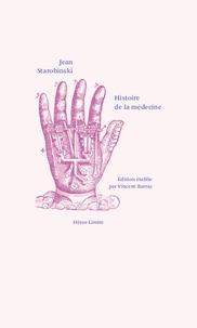 Jean Starobinski - Histoire de la médecine.