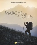 Jean-Michel Bertrand et Bertrand Bodin - Marche avec les loups.