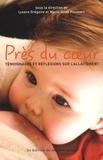 Lysane Grégoire et Marie-Anne Poussart - Près du coeur - Témoignages et réflexions sur l'allaitement.