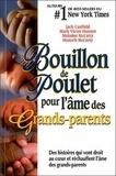 Jack Canfield et Mark Victor Hansen - Bouillon de Poulet pour l'âme des Grands-parents.