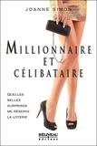 Joanne Simon - Millionnaire et célibataire - Quelles belles surprises me réserve la loterie.