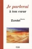 Maurice Zundel - Je parlerai à ton coeur.