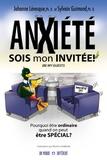 Johanne Levesque et Sylvain Guimond - Anxiété sois mon invitée ! - Pourquoi être ordinaire quand on peut être spécial ?.