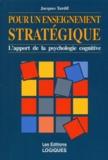 Jacques Tardif - Pour un enseignement stratégique - L'apport de la psychologie cognitive.