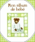 Marie-Chantal Martineau - Mon album de bébé.